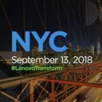 Lenovo Transform September 13, 2018 in NYC