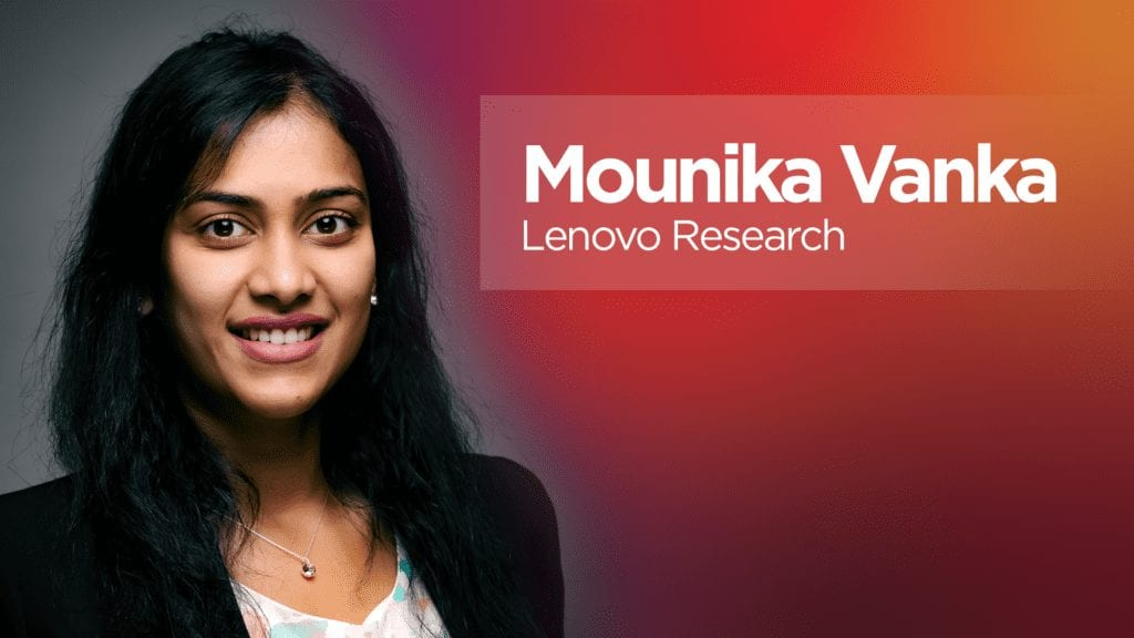 Mounika Vanka: Lenovo Research