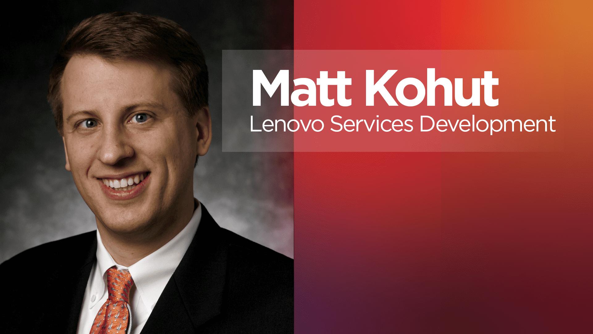 Lenovo's Matt Kohut